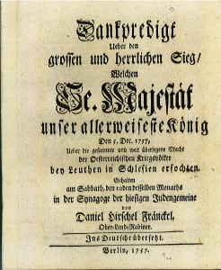 A thanksgiving sermon, for the important and astonishing victory obtain'd on the fifth of December, 1757 by the glorious King of Prussia, over the united, and far superior forces of the Austrians in Silesia. David ben Naphtali Hirsch Fränckel (1707–1762), translated into German by Moses Mendelssohn