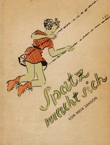 Samson, Meta and L. Szkolny (illus). Spatz macht sich. Berlin: Jüdischer Buchverlag, 1938.