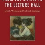 """From the Shtetl to the Lecture Hall"" by Luise Hirsch"